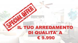 IL TUO ARREDAMENTO DI QUALITA' A € 9.990